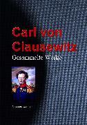 Cover-Bild zu Clausewitz, Carl Von: Gesammelte Werke (eBook)