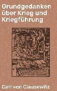 Cover-Bild zu Clausewitz, Carl von: Grundgedanken über Krieg und Kriegführung (eBook)
