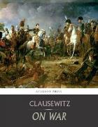 Cover-Bild zu Clausewitz, Carl Von: On War: All Volumes (eBook)