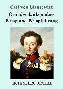 Cover-Bild zu Carl von Clausewitz: Grundgedanken über Krieg und Kriegführung (eBook)