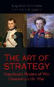 Cover-Bild zu Clausewitz, Carl von: The Art of Strategy: Napoleon's Maxims of War + Clausewitz's On War (eBook)