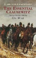 Cover-Bild zu Clausewitz, Carl von: The Essential Clausewitz (eBook)