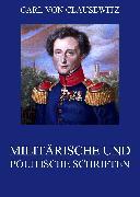 Cover-Bild zu Clausewitz, Carl von: Militärische und politische Schriften (eBook)