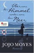 Cover-Bild zu Moyes, Jojo: Über uns der Himmel, unter uns das Meer (eBook)
