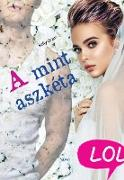 Cover-Bild zu Oram, Kelly: A mint aszkéta (eBook)