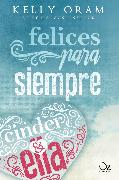 Cover-Bild zu Oram, Kelly: Felices para siempre (eBook)