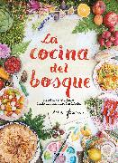 Cover-Bild zu Gleeson, Erin: La cocina del bosque / The Forest Feast : Simple Vegetarian Recipes from My Cabin in the Woods