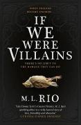 Cover-Bild zu Rio, M. L.: If We Were Villains