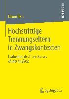 Cover-Bild zu Retz, Eliane: Hochstrittige Trennungseltern in Zwangskontexten