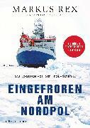 Cover-Bild zu Rex, Markus: Eingefroren am Nordpol (eBook)