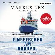 Cover-Bild zu Rex, Markus: Eingefroren am Nordpol (Audio Download)