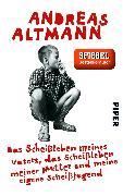 Cover-Bild zu Altmann, Andreas: Das Scheißleben meines Vaters, das Scheißleben meiner Mutter und meine eigene Scheißjugend