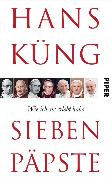 Cover-Bild zu Küng, Hans: Sieben Päpste (eBook)