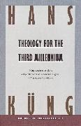 Cover-Bild zu Kung, Hans: Theology for the Third Millennium (eBook)