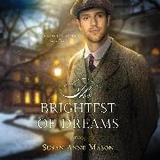 Cover-Bild zu Mason, Susan Anne: The Brightest of Dreams - Canadian Crossings, Book 3 (Unabridged) (Audio Download)