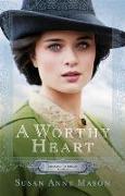 Cover-Bild zu Mason, Susan Anne: Worthy Heart (Courage to Dream Book #2) (eBook)