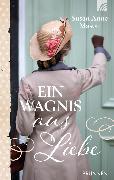 Cover-Bild zu Mason, Susan Anne: Ein Wagnis aus Liebe (eBook)