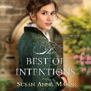 Cover-Bild zu Mason, Susan Anne: The Best of Intentions - Canadian Crossings 1 (Unabridged) (Audio Download)