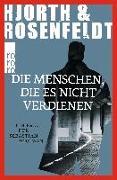 Cover-Bild zu Hjorth, Michael: Die Menschen, die es nicht verdienen
