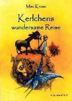 Cover-Bild zu Kruse, Max: Kerlchens wundersame Reise ins Zauberreich der Sprache