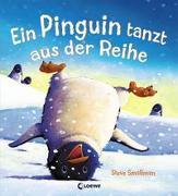 Cover-Bild zu Smallman, Steve: Ein Pinguin tanzt aus der Reihe