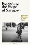 Cover-Bild zu Morrison, Kenneth: Reporting the Siege of Sarajevo (eBook)
