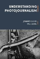 Cover-Bild zu Good, Jennifer: Understanding Photojournalism