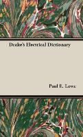 Cover-Bild zu Lowe, Paul E.: Drake's Electrical Dictionary