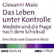 Cover-Bild zu Das Leben unter Kontrolle (Audio Download) von Maio, Giovanni