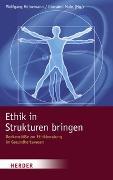 Cover-Bild zu Ethik in Strukturen bringen von Heinemann, Wolfgang (Hrsg.)
