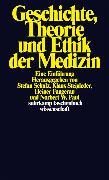 Cover-Bild zu Geschichte, Theorie und Ethik der Medizin von Schulz, Stefan (Hrsg.)