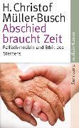 Cover-Bild zu Abschied braucht Zeit von Müller-Busch, H. Christof