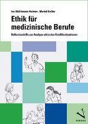 Cover-Bild zu Ethik für medizinische Berufe von Wallimann-Helmer, Ivo