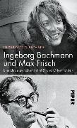 Cover-Bild zu Gleichauf, Ingeborg: Ingeborg Bachmann und Max Frisch (eBook)