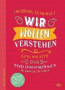 Cover-Bild zu Gleichauf, Ingeborg: Wir wollen verstehen (eBook)