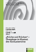 """Cover-Bild zu """"Brüche und Brücken"""" - Übergänge im Kontext des Sachunterrichts (eBook) von Michalik, Kerstin (Hrsg.)"""