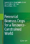 Cover-Bild zu Perennial Biomass Crops for a Resource-Constrained World (eBook) von Barth, Susanne (Hrsg.)