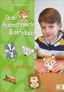 Cover-Bild zu Das Ausschneide-Bastelbuch Tiere im Wald von Küssner-Neubert, Andrea