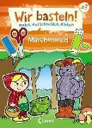 Cover-Bild zu Wir basteln! - Malen, Ausschneiden, Kleben - Märchenwald von Pautner, Norbert (Illustr.)