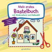 Cover-Bild zu Mein erstes Bastelbuch mit Kinderschere und Klebestift (Haus) von gondolino Malen und Basteln (Hrsg.)