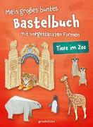 Cover-Bild zu Mein großes buntes Bastelbuch - Tiere im Zoo von Pautner, Norbert