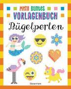 Cover-Bild zu Mein buntes Vorlagenbuch - Bügelperlen. Über 200 Motive von Pautner, Norbert