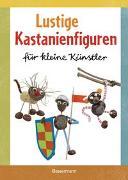 Cover-Bild zu Lustige Kastanienfiguren für kleine Künstler von Pautner, Norbert