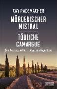 Cover-Bild zu Rademacher, Cay: Mörderischer Mistral / Tödliche Camargue (eBook)