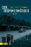 Cover-Bild zu Rademacher, Cay: Der Trümmermörder (eBook)