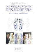 Cover-Bild zu Die Reflexzonen des Körpers von Spielmann-Kammer, Mathilde