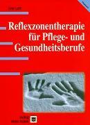 Cover-Bild zu Reflexzonentherapie für Pflege- und Gesundheitsberufe von Lett, Ann
