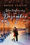 Cover-Bild zu Curtis, Rosie: Wir trafen uns im Dezember