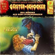 Cover-Bild zu Geister-Schocker, Folge 39: Der Mörder aus dem Zwischenreich (Audio Download) von Arentzen, G.