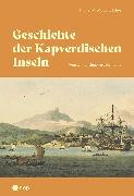 Cover-Bild zu Geschichte der Kapverdischen Inseln (E-Book) (eBook) von Moser-Léchot, Daniel
